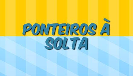 Ponteiros � Solta