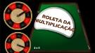 Roletas da Multiplicação